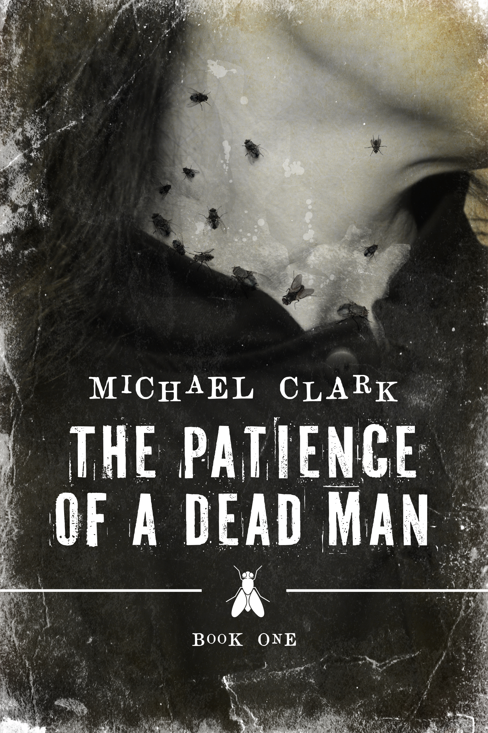 The Patience of a Dead Man KINDLE Book One Cover